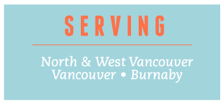 Serving | North Vancouver, West Vancouver, Vancouver & Burnaby