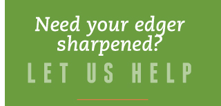 Need your edger sharpened? | Let us help